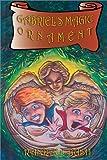 img - for Gabriel's Magic Ornament by Randall Bush (2003-01-15) book / textbook / text book