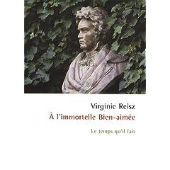 A l'immortelle bien-aimée - Virginie Reisz