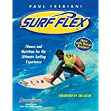 Surf Flex, Second Edition: Fitness and Nutrition for the Ultimate Surfing Experienceby Paul Frediani