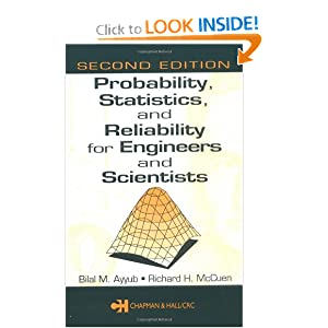 Probability, Statistics, and Reliability for Engineers and Scientists, Second Edition Bilal M. Ayyub and Richard H. McCuen