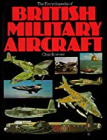 Encyclopedia of British Military Aircrafts