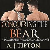 Conquering the Bear: An M/M Shifter Paranormal Romance   AJ Tipton