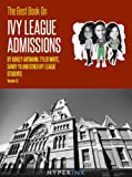 img - for The Best Book On Ivy League Admissions (Top Colleges Like Harvard, Stanford, MIT, Yale, Princeton, UPenn, Dartmouth & Brown) book / textbook / text book