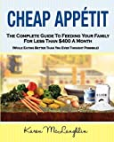 img - for Cheap Appetit: The Complete Guide to Feeding Your Family for Less Than $400 a Month by Karen McLaughlin (2011-12-06) book / textbook / text book