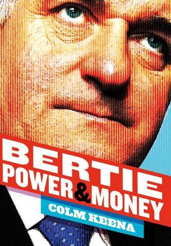 Bertie: Power and Money
