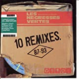 Les Negresses Vertes - 10 remixes : 87 - 93par N�gresses Vertes