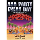 img - for Hal Leonard And Party Every Day: The Inside Story of Casablanca Records (Book) book / textbook / text book