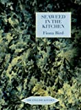 Seaweed in the Kitchen (The English Kitchen)