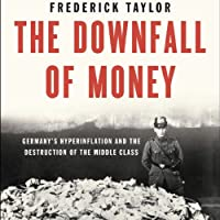 The Downfall of Money: Germany's Hyperinflation and the Destruction of the Middle Class Hörbuch von Frederick Taylor Gesprochen von: Mark Ashby