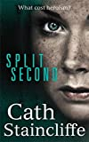 Split Second Cath Staincliffe