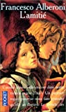 Amitie -l': Written by FRANCESCO ALBERONI, 1995 Edition, Publisher: Pocket [Mass Market Paperback]