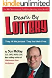 Death By Lottery: They hit the jackpot. They lost their lives.
