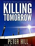 Killing Tomorrow (Evolution's Path Book 1)