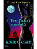 In Her Blood (Lunewulf, Book Two)