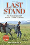 img - for Last Stand: Ted Turner's Quest to Save a Troubled Planet book / textbook / text book