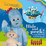 In The Night Garden: Hide and Peek!: A Peep-through Mirror Bookby BBC