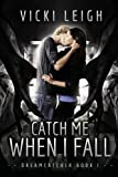 img - for Catch Me When I Fall: Dreamcatcher, Book One book / textbook / text book