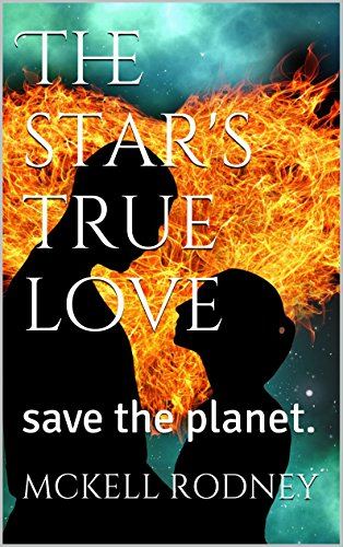 the-stars-true-love-save-the-planet-english-edition