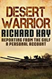 Desert Warrior: Reporting from the Gulf, a Personal Account (English Edition)