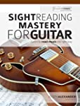 Sight Reading Mastery for Guitar: Unl...
