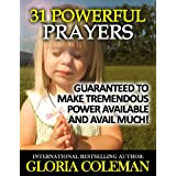 31 Powerful Prayers - Guaranteed To Make Tremendous Power Available and Avail Much! (31 Powerful Prayers Series) ~ Gloria Coleman