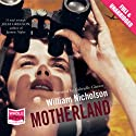 Motherland (       UNABRIDGED) by William Nicholson Narrated by Gabrielle Glaister