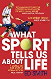 What Sport Tells Us About Life: Bradmans...