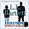 Evolution: Jeff Resnick's Backstory: The Jeff Resnick Mysteries Audiobook by L.L. Bartlett Narrated by Steven Barnett