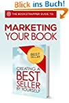 The BookStrapper Guide to Marketing Y...