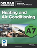 img - for ASE Test Preparation - A7 Heating and Air Conditioning (ASE Test Prep: Automotive Technician Certification Manual) book / textbook / text book
