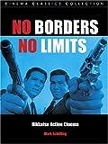 No Borders, No Limits: Nikkatsu Action Cinema (Cinema Classics)