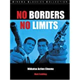 No Borders, No Limits: Nikkatsu Action Cinema (Cinema Classics)by Mark Schilling