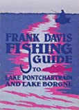 The Frank Davis Fishing Guide to Lake Pontchartrain and Lake Bourgne