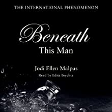 Beneath This Man (       UNABRIDGED) by Jodi Ellen Malpas Narrated by Edita Brychta