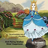 The Extraordinary Tales of Queenie Alice Moon - Evil Flying Snakes Steal Happiness (Volume 2)