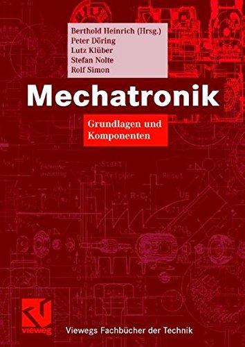 Mechatronik: Grundlagen und Komponenten (Viewegs Fachbücher der Technik) (German Edition)