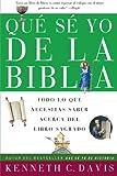 Que Se Yo de la Biblia: Todo lo Que Necesitas Saber Acerca del Libro Sagrado (Spanish Edition) (0060820799) by Davis, Kenneth C.