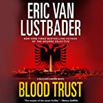 Blood Trust: A Jack McClure Thriller (       UNABRIDGED) by Eric Van Lustbader Narrated by Richard Ferrone