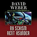 By Schism Rent Asunder: Safehold Series, Book 2 Audiobook by David Weber Narrated by Oliver Wyman