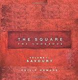The Square: The Cookbook: Savoury