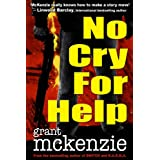 No Cry For Helpby Grant McKenzie