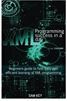 XML Programming Success in a Day Front Cover
