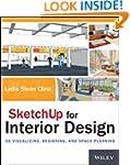 SketchUp for Interior Design: 3D Visu...