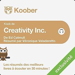 Résumé : Creativity Inc. d'Ed Catmull et Amy Wallace   Livre audio