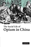 img - for The Social Life of Opium in China 1st Softcover Edit edition by Yangwen, Zheng (2005) Paperback book / textbook / text book