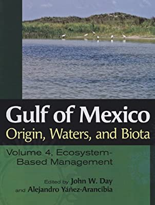Gulf of Mexico Origin, Waters, and Biota: Volume 4, Ecosystem-Based Management (Harte Research Institute for Gulf of Mexico Studies Series)