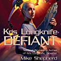 Defiant: Kris Longknife, Book 3 (       UNABRIDGED) by Mike Shepherd Narrated by Dina Pearlman