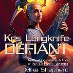 Defiant: Kris Longknife, Book 3 | Mike Shepherd