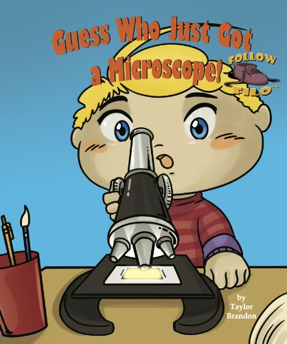 Guess Who Just Got A Microscope! (Follow Filo Book 3)
