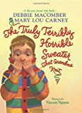 The Truly Terribly Horrible Sweater...That Grandma Knit (Blossom Street Kids Books) (0061650935) by Macomber, Debbie